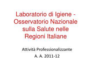 Laboratorio di Igiene -  Osservatorio Nazionale sulla Salute nelle Regioni Italiane