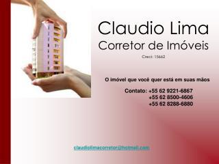Claudio Lima Corretor de Imóveis Creci: 15662