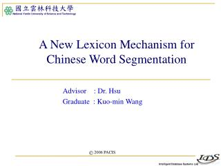 A New Lexicon Mechanism for Chinese Word Segmentation