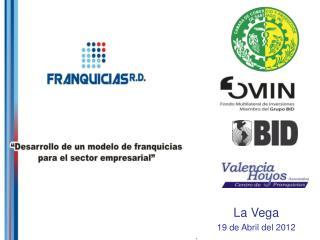 La Vega  19 de Abril del 2012