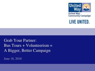 Grab Your Partner: Bus Tours + Volunteerism = A Bigger, Better Campaign  June 18, 2010