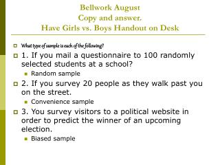 Bellwork August  Copy and answer. Have Girls vs. Boys Handout on Desk
