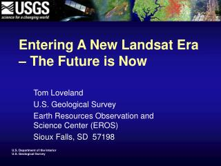 Entering A New Landsat Era – The Future is Now