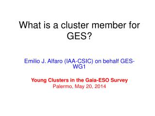 What is a cluster member for GES?