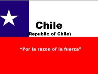 Chile (Republic of Chile)