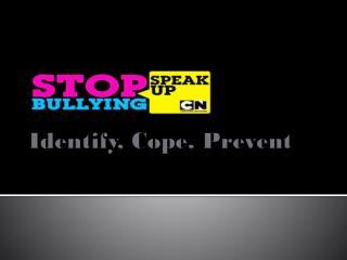 Identify, Cope, Prevent