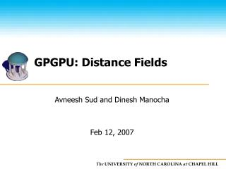 GPGPU: Distance Fields