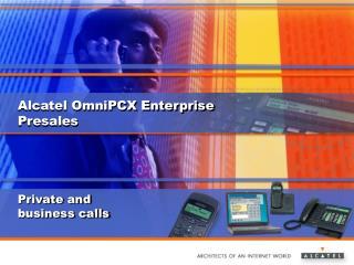 Alcatel OmniPCX Enterprise Presales
