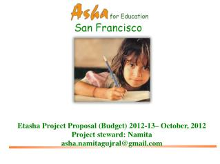 Etasha Project Proposal (Budget) 2012-13– October, 2012 Project steward: Namita