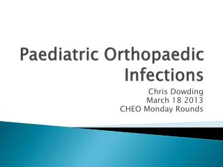 Paediatric Orthopaedic Infections