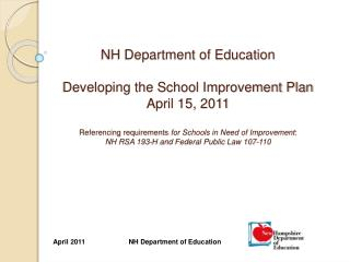 NH Department of Education   Developing the School Improvement Plan April 15, 2011      Referencing requirements for Sch