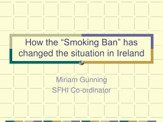 "How the ""Smoking Ban"" has changed the situation in Ireland"