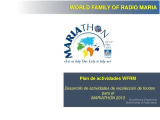 Plan de actividades WFRM    Desarrollo de actividades de recolección de fondos para el