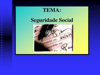 TEMA: Seguridade Social
