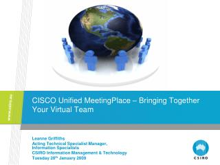 CISCO Unified MeetingPlace � Bringing Together Your Virtual Team