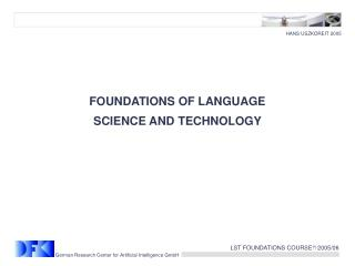FOUNDATIONS OF LANGUAGE  SCIENCE AND TECHNOLOGY