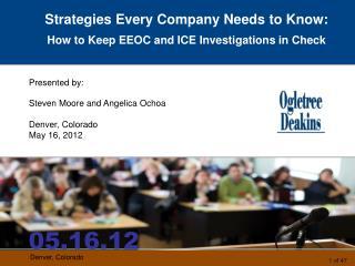 Presented by: Steven Moore and Angelica Ochoa Denver, Colorado May 16, 2012