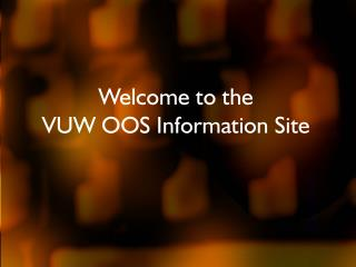 Welcome to the  VUW OOS Information Site