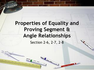 Properties of Equality and Proving Segment & Angle Relationships