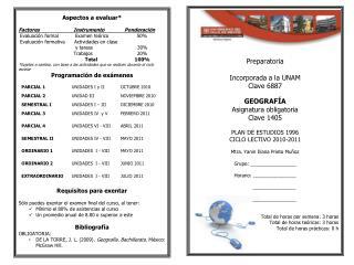 Preparatoria Incorporada a la UNAM  Clave 6887 GEOGRAF�A  Asignatura obligatoria Clave 1405