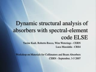 Dynamic structural analysis of absorbers with spectral-element code ELSE