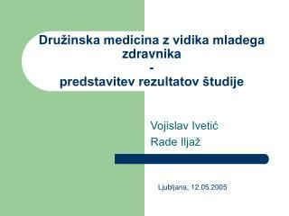 Družinska medicina z vidika mladega zdravnika - predstavitev rezultatov študije