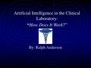 "Artificial Intelligence in the Clinical Laboratory: "" How Does It Work ?"""