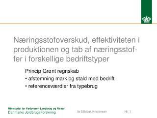 Princip Grønt regnskab  afstemning mark og stald med bedrift  referenceværdier fra typebrug