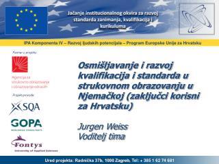 IPA  Komponenta  IV –  Razvoj ljudskih potencijala  –  Program Europske Unije za Hrvatsku