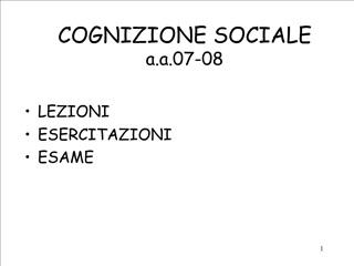 COGNIZIONE SOCIALE a.a.07-08