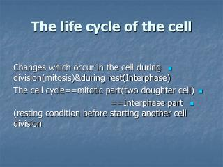 The life cycle of the cell