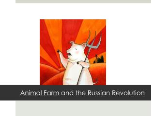 a comparison of animalism in orwells animal farm to marxism and the 1917 russian revolution Animal farm written by george orwell  1859—marx publishes the communist manifesto 1917  in the beginning of the russian revolution and the animal farm .
