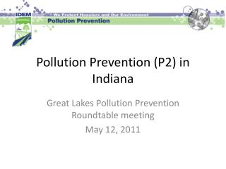 Pollution Prevention (P2) in Indiana