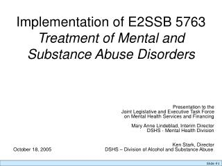 Implementation of E2SSB 5763 Treatment of Mental and  Substance Abuse Disorders
