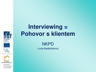 Interviewing = Pohovor s klientem