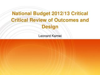 National Budget 2012/13 Critical Critical Review of Outcomes and Design