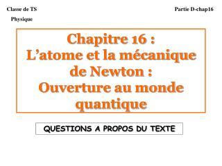 Chapitre 16 :  L atome et la m canique de Newton :  Ouverture au monde quantique