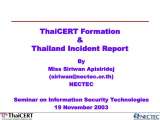 ThaiCERT Formation  & Thailand Incident Report