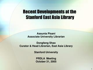 Recent Developments at the  Stanford East Asia Library