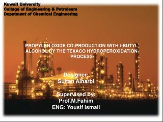 PROPYLEN OXIDE CO-PRODUCTION WITH t-BUTYL ALCOHOL BY THE TEXACO HYDROPEROXIDATION PROCESS