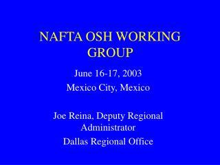 NAFTA OSH WORKING GROUP