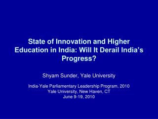 State of Innovation and Higher Education in India: Will It Derail India's Progress?