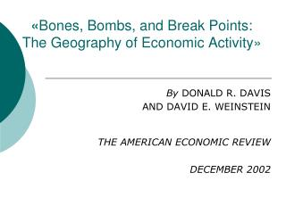 « Bones, Bombs, and Break Points: The Geography of Economic Activity»
