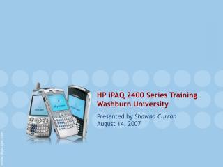 HP iPAQ 2400 Series Training Washburn University