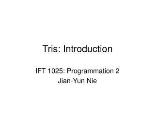 Tris: Introduction