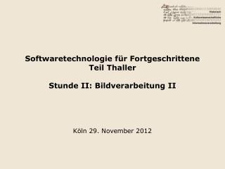 Softwaretechnologie für Fortgeschrittene Teil Thaller Stunde II: Bildverarbeitung II