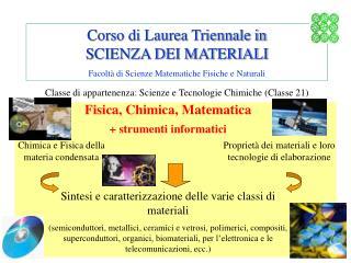 Corso di Laurea Triennale in  SCIENZA DEI MATERIALI