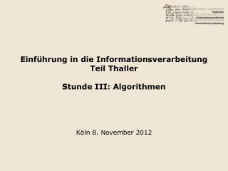 Einführung in die Informationsverarbeitung Teil Thaller Stunde III: Algorithmen