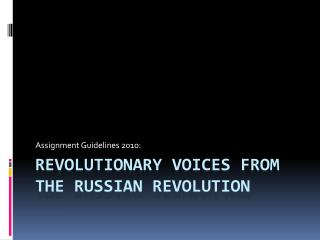 Revolutionary Voices from THE RUSSIAN REVOLUTION