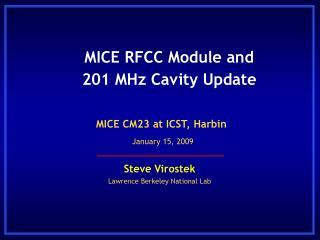MICE RFCC Module and 201 MHz Cavity Update